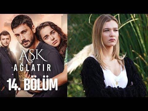 Aşk Ağlatır 14. Bölüm