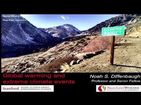 Causes and Consequences of Climate and Weather Extremes  (Noah S. Diffenbaugh)