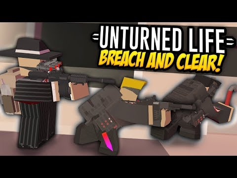 BREACH AND CLEAR - Unturned Life Roleplay #536 |