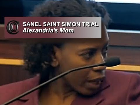 👩‍👧    SANEL SAINT SIMON TRIAL - Alexandria's Mom