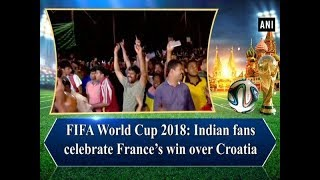 FIFA World Cup 2018: Indian fans celebrate France's win over Croatia - #Sports News