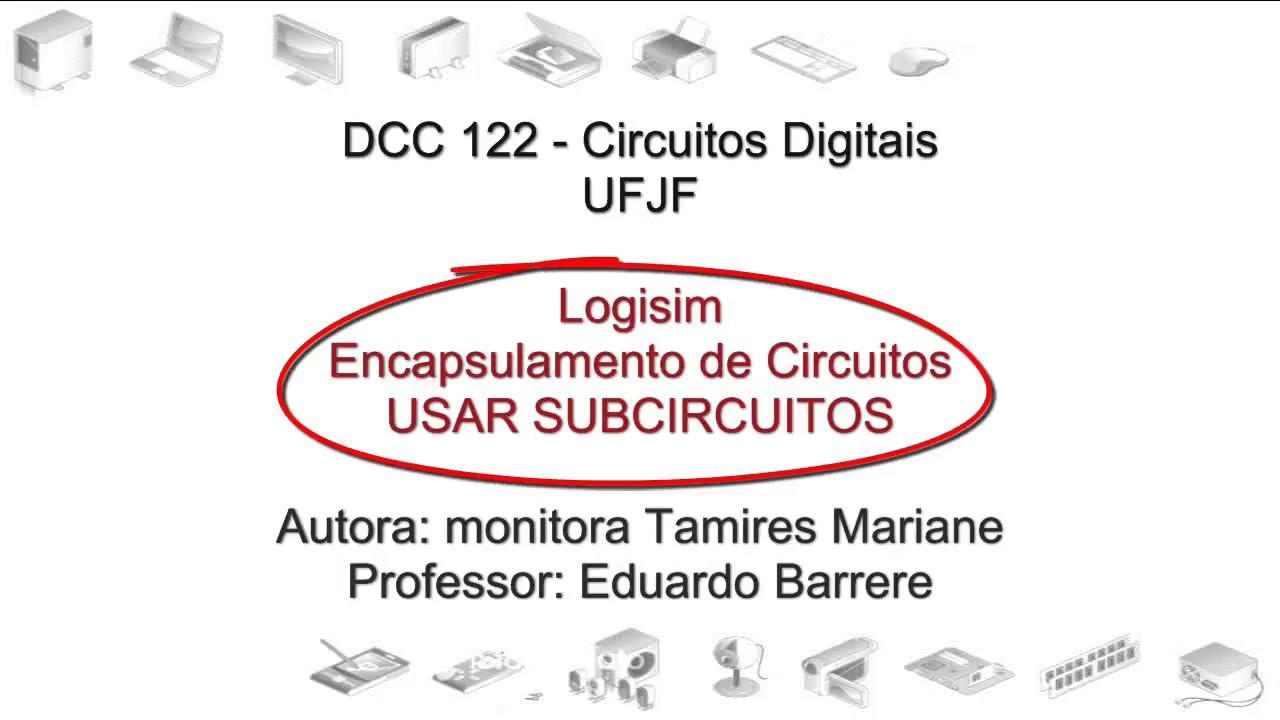 Circuito Not : Logisim: encapsulamento de circuitos usar subcircuitos youtube
