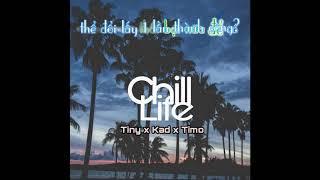 (Rap Viet) Chill Life_TinyT ft Kad ft Timo