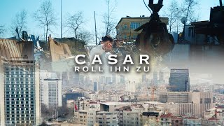 CASAR - ROLL IHN ZU [Official Video] (prod. by Juh-Dee & Young Mesh)
