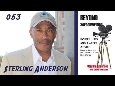 TV Writer Podcast 053 - Sterling Anderson (Beyond Screenwriting, The Unit)