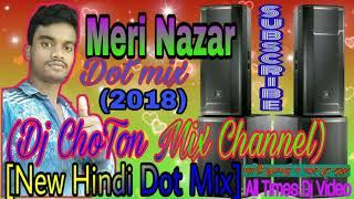Meri Nazar(New-Hindi-Dj-Dot-Mix-2018)