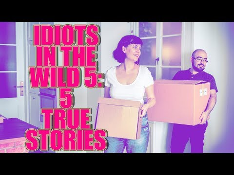 IDIOTS IN THE WILD 5 5 TRUE STORIES