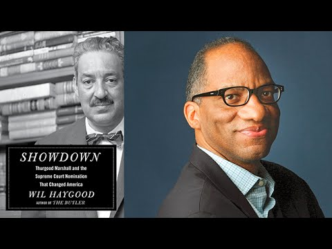 Will Haygood on Showdown: Thurgood Marshall and the Supreme Court Nomination That Changed America