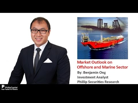 Market Outlook on the Offshore and Marine Sector - PhillipCapital Market Watch
