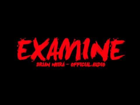Examine - Brian Nhira (Official Audio)