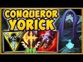 NEW CONQUEROR YORICK = 100% NEEDS TO BE NERFED! YORICK SEASON 9 TOP GAMEPLAY! - League of Legends