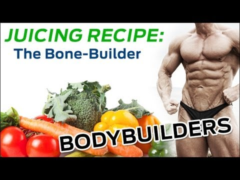 Juicing Recipes: The Bone-Builder Juicing Recipe (great for bodybuilders)