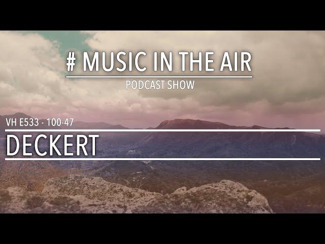 PodcastShow   Music in the Air VH 100-47 w/ DECKERT