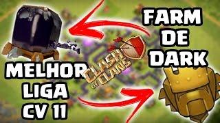 COMO CONSEGUIR MUITO ELIXIR NEGRO NO CV11 E MELHOR LIGA PRA FARMAR!!- Clash Of Clans