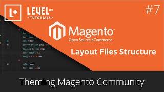 Magento Community Tutorials #31 - Theming Magento 7 - Layout Files Structure