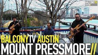MOUNT PRESSMORE - VICE PRESIDENTIAL MATERIAL (BalconyTV)