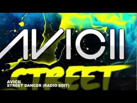 Avicii  Street Dancer Radio Edit