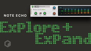 Note Echo: Explore and Expand Your Music in Reason 9