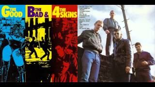 The 4-Skins - The Good The Bad & The 4-Skins 1982 (Full Album)
