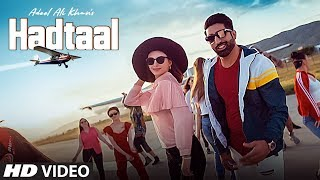 New Punjabi Songs 2019 | Hadtaal (Full Song) Adeel Ali Khan | Ali Mustafa | Latest Punjabi Song 2019