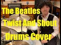 The Beatles - Twist And Shout (Drums) cover re-uploaded