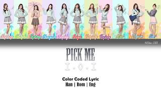 I.O.I - Pick Me (LYRICS) |Han|Rom|Eng| Color Coded Lyrics - By NEStar 088