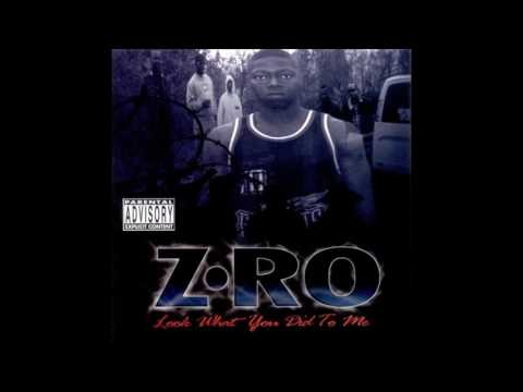 Z-Ro. Look What You Did To Me (Full Album)