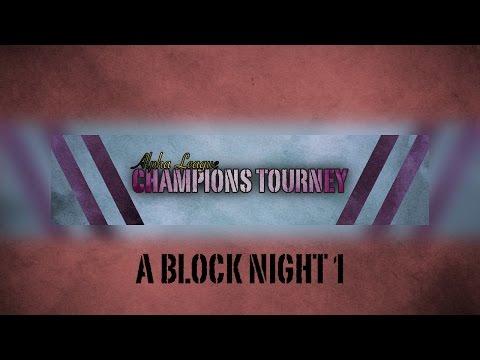 Alpha League Champions Tourney [A Block]: Night 1 Sumo Hall