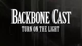 Backbone Cast - Turn On The Light