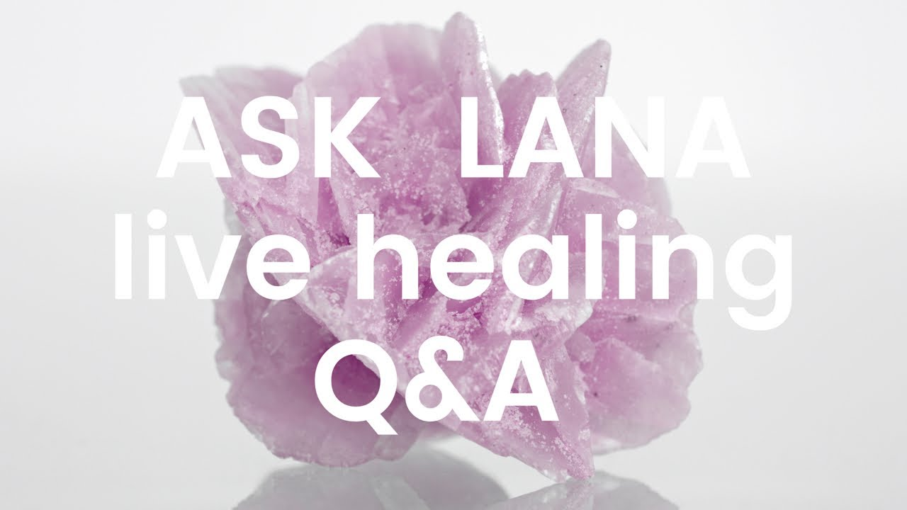 Ask Lana - Live collective Healing - q&a