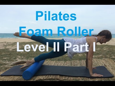 Upside-Down Pilates - Foam Roller Level II- Part I of 3