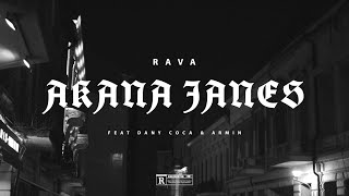RAVA - AKANA JANES feat. Dany Coca & Armin (Official Video)