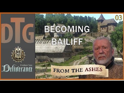 Kingdom Come Deliverance: From the Ashes Part 03   There's a new Bailiff in Town  