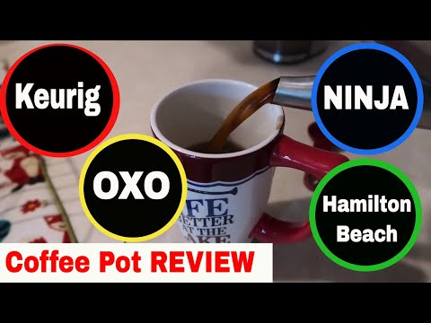 Coffee Pot Review | Keurig, OXO, Ninja & Hamilton Beach | Trying to Find the Best Coffee Maker