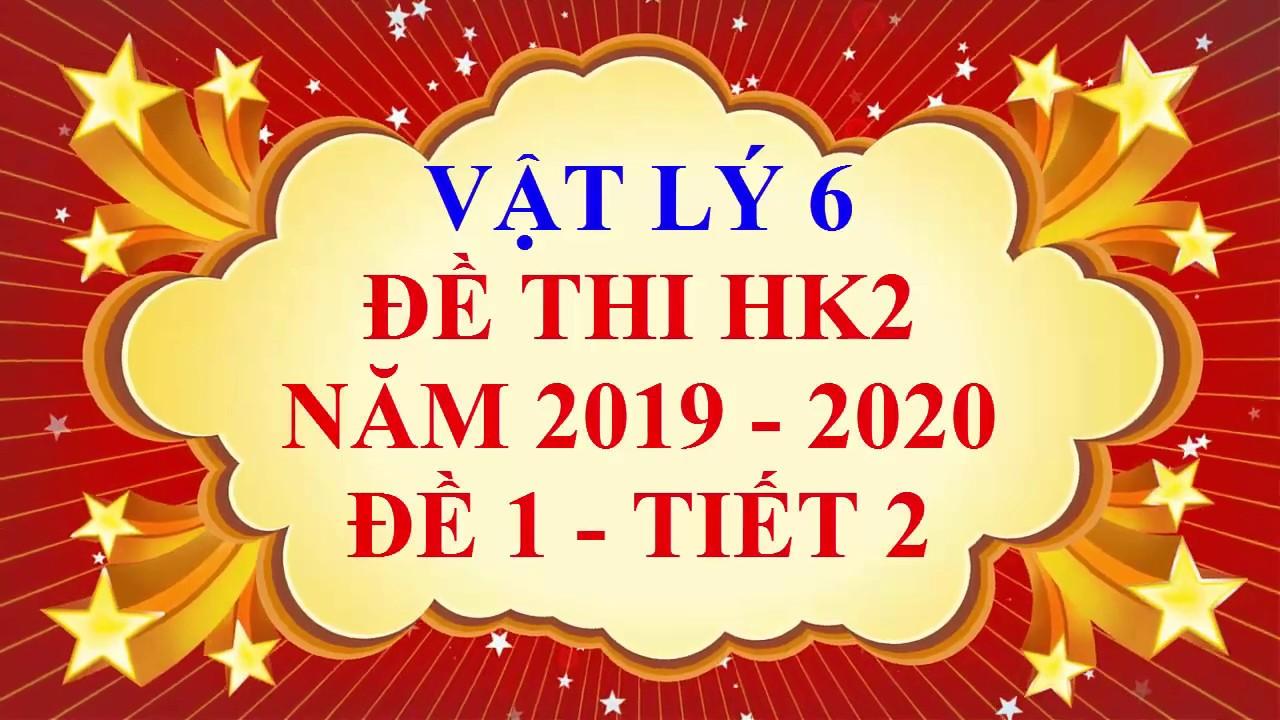 Vật lý  lớp 6 – Đề thi HK2 năm học 2019 – 2020 – Đề 1 – Tiết 2