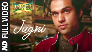 Jugni (Full Video Song) | Oye Lucky Lucky Oye