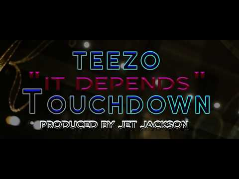 "Teezo Touchdown - ""It Depends"" (Shot By. Sealsberg)"