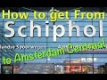 The easiest and cheapest way to get from Schiphol Airport to Amsterdam Centraal Station
