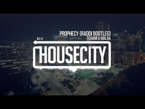 TCHAMI & MALAA - Prophecy (Raddi Bootleg)