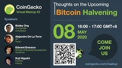 CoinGecko Meetup #2 - Thoughts on the Upcoming Bitcoin Halvening