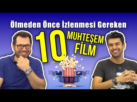 ÖLMEDEN ÖNCE İZLENMESİ GEREKEN 10 MUHTEŞEM FİLM