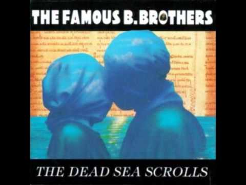 The Famous B.Brothers - The Dead Sea Scrolls FULL ALBUM