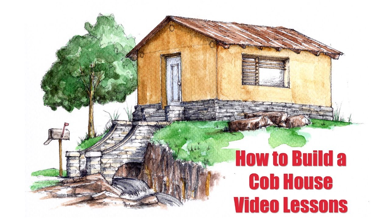 How to build a cob house step by step video lessons for How to make a house step by step