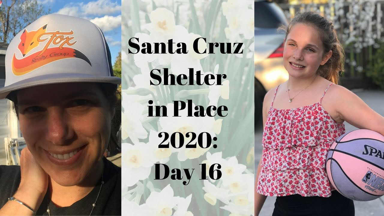 Santa Cruz Shelter in Place 2020 Day 16
