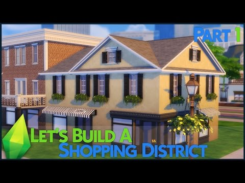 The Sims 4: Let's Build a Shopping District (Part 1)
