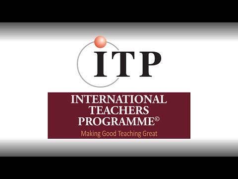 International Teachers Programme - Making Good Teaching Great