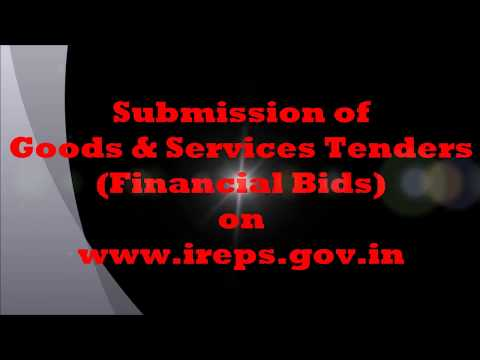 Submission of Goods and Service Tenders (Financial Bids) on IREPS