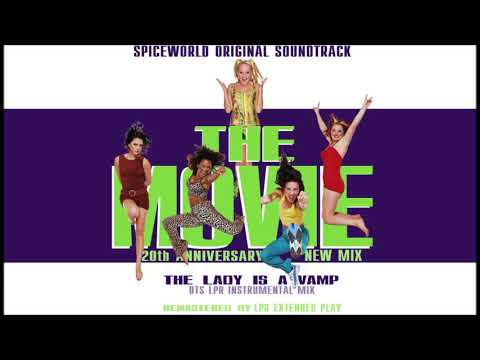 Spice Girls - The Lady Is A Vamp (DTS LPR Instrumental Mix) HQ Sound OST SpiceWorld The Movie