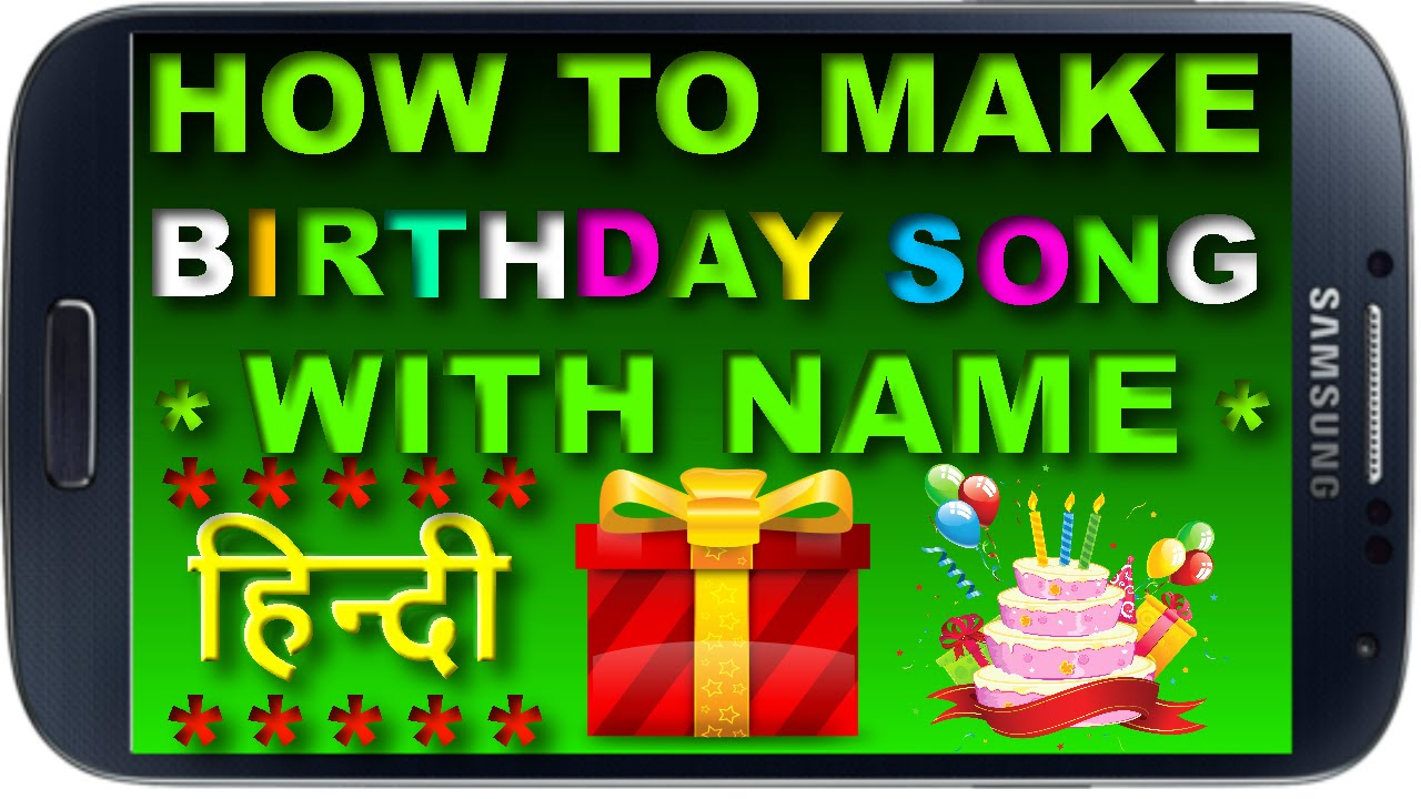 How To Make Happy Birthday Song With Name Wish You In Hindi