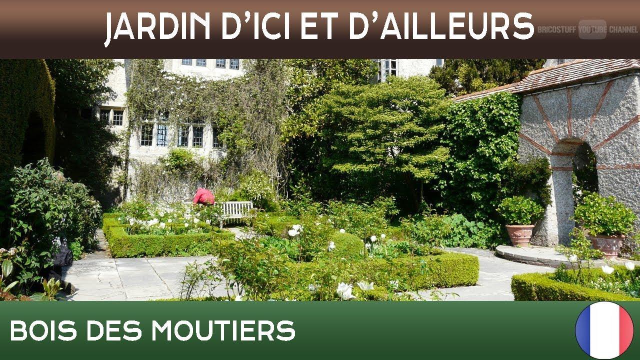 Jardins D Ici Et D Ailleurs Bois Des Moutiers Varengeville France Youtube